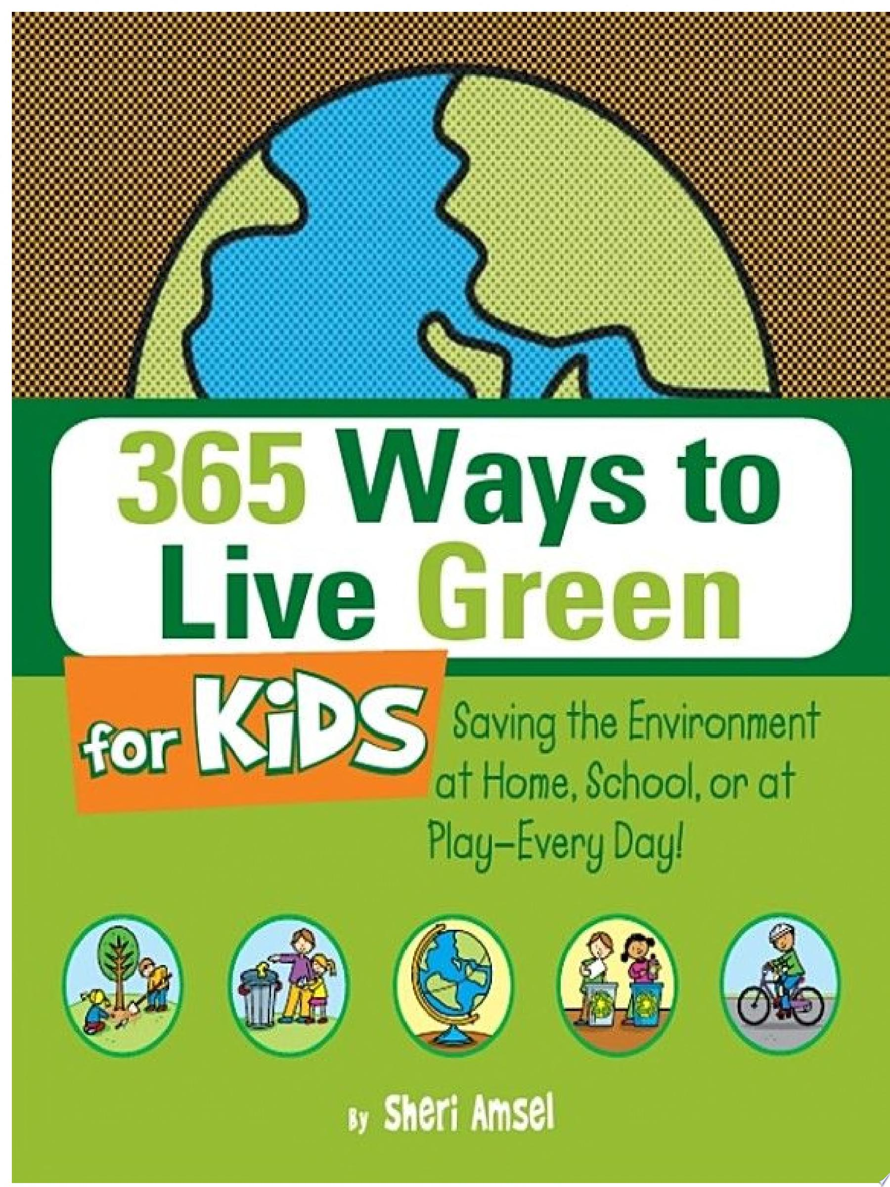 365 Ways to Live Green for Kids