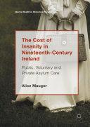 The Cost of Insanity in Nineteenth-Century Ireland [Pdf/ePub] eBook