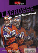 Lacrosse and Its Greatest Players