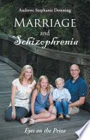 Marriage and Schizophrenia