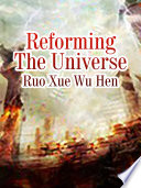 Reforming The Universe