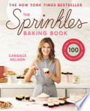 """The Sprinkles Baking Book: 100 Secret Recipes from Candace's Kitchen"" by Candace Nelson"