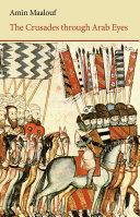The Crusades Through Arab Eyes