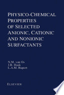Physico Chemical Properties Of Selected Anionic Cationic And Nonionic Surfactants Book PDF