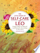 """The Little Book of Self-Care for Leo: Simple Ways to Refresh and Restore—According to the Stars"" by Constance Stellas"