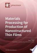 Materials Processing for Production of Nanostructured Thin Films