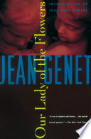 """Our Lady of the Flowers"" by Jean Genet, Jean-Paul Sartre"
