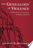 The Genealogy of Violence