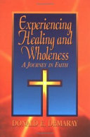 Experiencing Healing and Wholeness