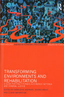 Transforming Environments and Offender Rehabilitation