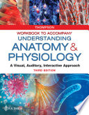 Workbook to Accompany Understanding Anatomy   Physiology