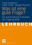 Was ist eine gute Frage?: Die systematische Evaluation der ...