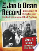 """The Jan & Dean Record: A Chronology of Studio Sessions, Live Performances and Chart Positions"" by Mark A. Moore"