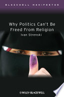 Why Politics Can T Be Freed From Religion