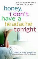 Honey  I Don t Have a Headache Tonight