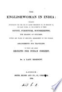 The Englishwoman in India: information for ladies on their outfit, furniture [&c.] by a lady resident