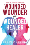 Wounded Wounder or Wounded Healer