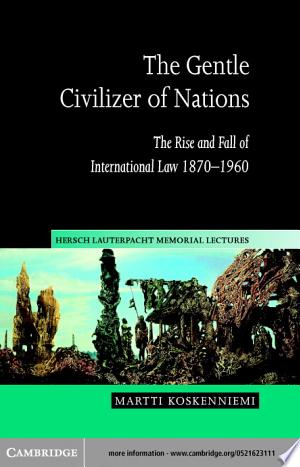 Download The Gentle Civilizer of Nations Free Books - Reading Best Books For Free 2018
