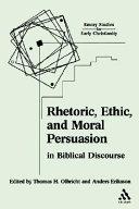 Rhetoric  Ethic  and Moral Persuasion in Biblical Discourse