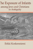 The Exposure of Infants Among Jews and Christians in Antiquity Book PDF