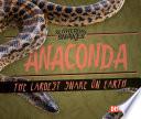 Anaconda: The Largest Snake on Earth