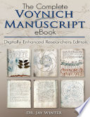 The Complete Voynich Manuscript Digitally Enhanced Researchers Edition