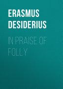 In Praise of Folly [Pdf/ePub] eBook