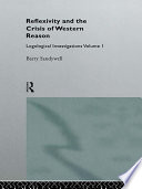 Reflexivity And The Crisis of Western Reason  : Logological Investigations: Volume One