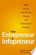 From Entrepreneur To Infopreneur Book