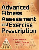 Advanced Fitness Assessment and Exercise Prescription  8E
