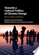 Towards a Cultural Politics of Climate Change
