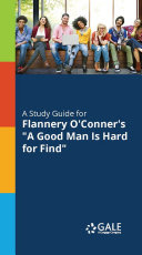 A Study Guide to Flannery O'Conner's A Good Man Is Hard to Find