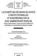 L'Autorité des décisions de justice constitutionnelles et européennes sur le juge administratif français