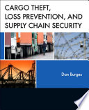 Cargo Theft  Loss Prevention  and Supply Chain Security