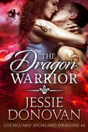 Pdf The Dragon Warrior: A Scottish Dragon-Shifter Romance Telecharger