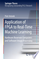 Application of FPGA to Real   Time Machine Learning