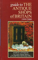 Guide to the Antique Shops of Britain  1999 2000