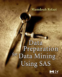 Data Preparation for Data Mining Using SAS