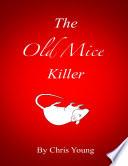 The Old Mice Killer