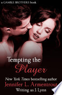 Tempting the Player  Gamble Brothers Book Two  Book PDF