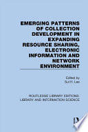 Emerging Patterns of Collection Development in Expanding Resource Sharing  Electronic Information and Network Environment Book