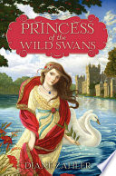 Princess of the Wild Swans Book