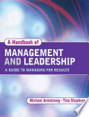 """A Handbook of Management and Leadership: A Guide to Managing for Results"" by Michael Armstrong, Tina Stephens"