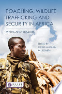Poaching  Wildlife Trafficking and Security in Africa