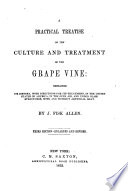 A Practical Treatise on the Culture and Treatment of the Grape Vine Book