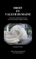 Droit Et Valeur Humaine, L'Autre Dans La Philosophie Du Droit, de La Grece Antique L'Epoque Moderne