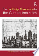 The Routledge Companion to the Cultural Industries