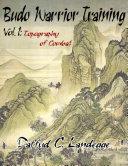Budo Warrior Training: Vol. 1:Topography of Combat