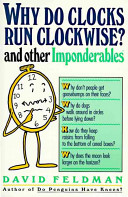 Why Do Clocks Run Clockwise? and Other Imponderables