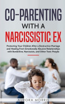 Co-Parenting with a Narcissistic Ex